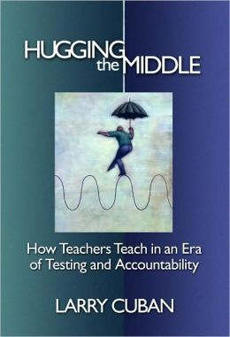 Hugging the Middle-How Teachers Teach in an Era of Testing and Accountability