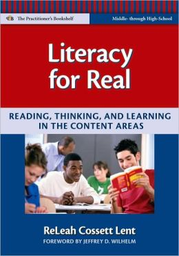 Literacy for Real: Reading, Thinking, and Learning in the Content Areas