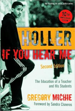 Holler If You Hear Me: The Education of a Teacher and His Students, 2nd Edition