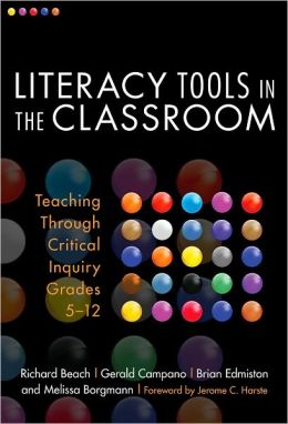 Literacy Tools in the Classroom: Teaching Through Critical Inquiry, Grades 5-12