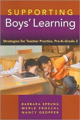 Supporting Boys' Learning: Strategies for Teacher Practice, Pre-K--Grade 3