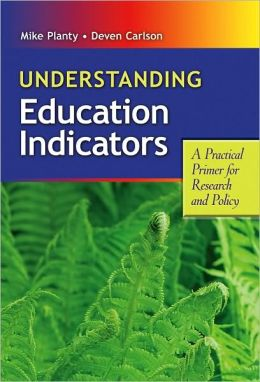 Understanding Education Indicators: A Practical Primer for Research and Policy