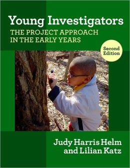 Young Investigators: The Project Approach in the Early Years, Second Edition