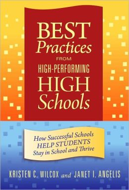 Best Practices from High-Performing High Schools: How Successful Schools Help Students Stay in School and Thrive
