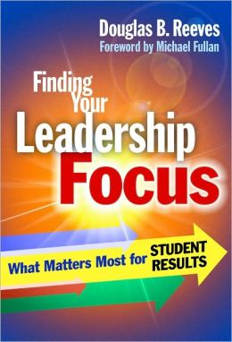 Finding Your Leadership Focus: What Matters Most for Student Results