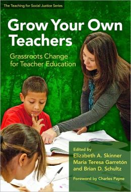 Grow Your Own Teachers: Grassroots Change for Teacher Education