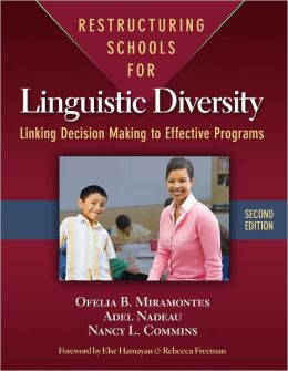 Restructuring Schools for Linguistic Diversity: Linking Decision Making to Effective Programs, Second Edition
