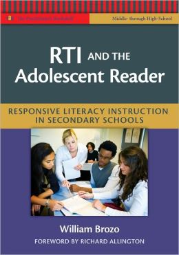 RTI and The Adolescent Reader: Responsive Literacy Instruction in Secondary Schools (Middle- through High-School)
