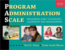 Program Administration Scale: Measuring Early Childhood Leadership and Management