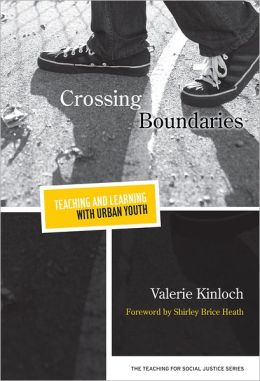 Crossing Boundaries - Teaching and Learning with Urban Youth