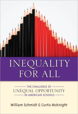 Inequality for All: The Challenge of Unequal Opportunity in American Schools
