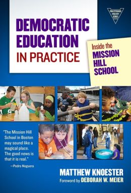 Democratic Education in Practice: Inside the Mission Hill School