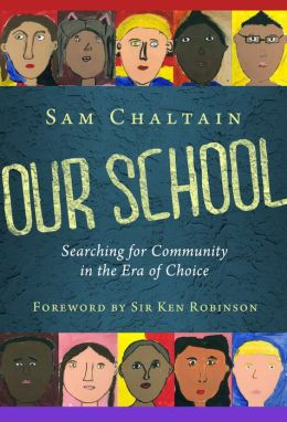 Our School: Searching for Community in the Era of Choice