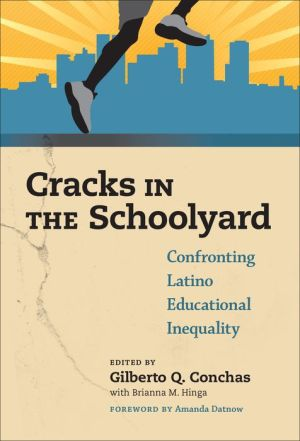 Cracks in the Schoolyard-Confronting Latino Educational Inequality