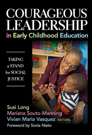 Courageous Leadership in Early Childhood Education: Taking a Stand for Social Justice