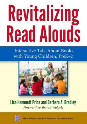 Revitalizing Read Alouds : Interactive Talk About Books with Young Children, PreK--2