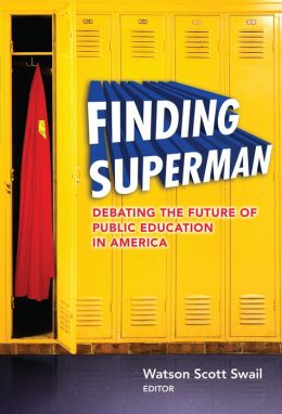 Finding Superman: Debating the Future of Public Education in America