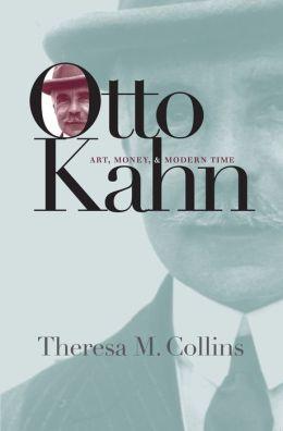 Otto Kahn: Art, Money, and Modern Time