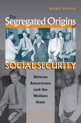 The Segregated Origins of Social Security: African Americans and the Welfare State