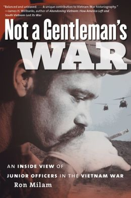 Not a Gentleman's War: An Inside View of Junior Officers in the Vietnam War
