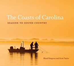 The Coasts of Carolina: Seaside to Sound Country