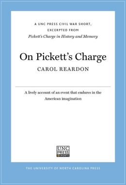 On Pickett's Charge: A UNC Press Civil War Short, Excerpted from Pickett's Charge in History and Memory