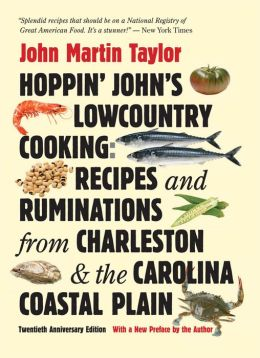 Hoppin' John's Lowcountry Cooking: Recipes and Ruminations from Charleston and the Carolina Coastal Plain, 20th Anniversary Edition