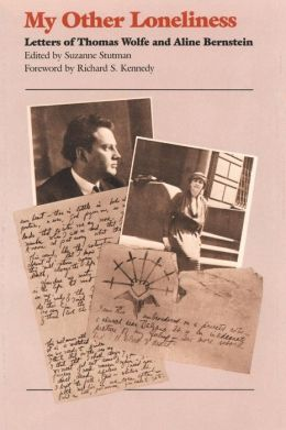 My Other Loneliness: Letters of Thomas Wolfe and Aline Bernstein