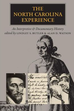 The North Carolina Experience: An Interpretive and Documentary History