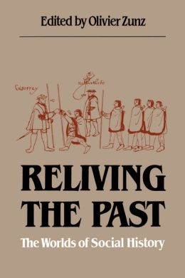 Reliving the Past: The Worlds of Social History