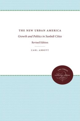 The New Urban America: Growth and Politics in Sunbelt Cities