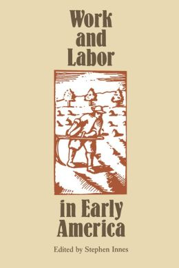 Work and Labor in Early America