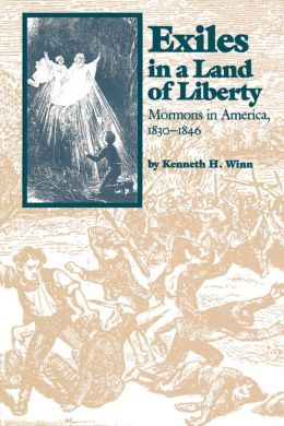 Exiles in a Land of Liberty: Mormons in America, 1830-1846