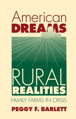 American Dreams, Rural Realities : Family Farms in Crisis