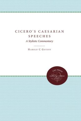 Cicero's Caesarian Speeches: A Stylistic Commentary
