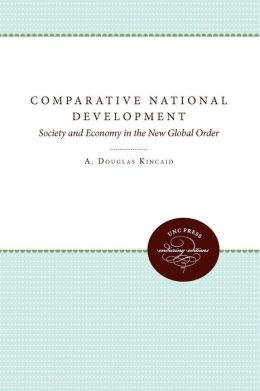 Comparative National Development: Society and Economy in the New Global Order