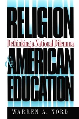 Religion and American Education: Rethinking a National Dilemma