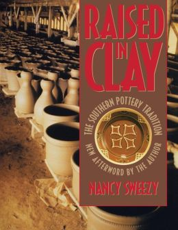 Raised in Clay: The Southern Pottery Tradition