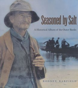 Seasoned By Salt: A Historical Album of the Outer Banks
