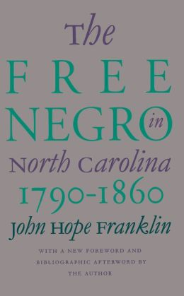 The Free Negro in North Carolina, 1790-1860