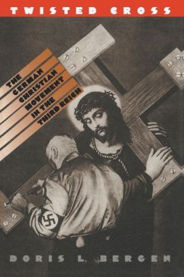 Twisted Cross: The German Christian Movement in the Third Reich
