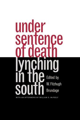 Under Sentence of Death: Lynching in the South