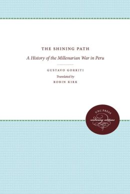 The Shining Path: A History of the Millenarian War in Peru