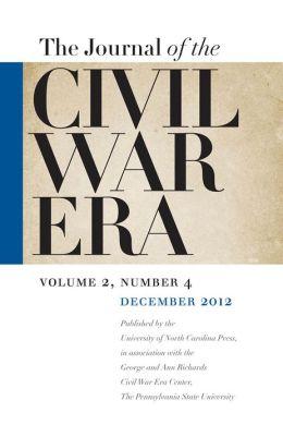 Journal of the Civil War Era: Winter 2012 Issue