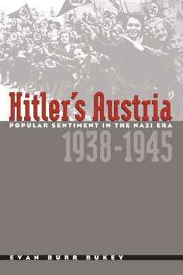 Hitler's Austria: Popular Sentiment in the Nazi Era, 1938-1945