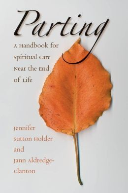 Parting: A Handbook for Spiritual Care Near the End of Life