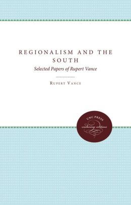 Regionalism and the South: Selected Papers of Rupert Vance