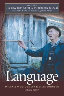 The New Encyclopedia of Southern Culture, Volume 5: Language