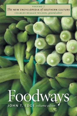 The New Encyclopedia of Southern Culture, Volume 7: Foodways