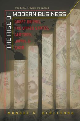 The Rise of Modern Business: Great Britain, the United States, Germany, Japan, and China
